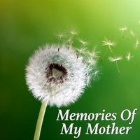Memories Of My Mother — сборник