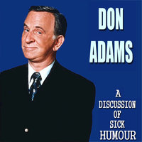 A Discussion of Sick Humour — Don Adams