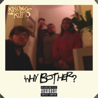 Why Bother? — Kissing the Klepto
