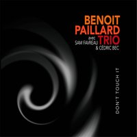 Don't Touch It — Benoît Paillard Trio