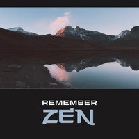 Remember Zen – Quiet Relaxation, Grace & Mindfulness, Nature Atmospheres, Elemental — Positive Energy Academy