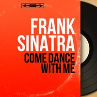 Come Dance With Me — Frank Sinatra, Billy May And His Orchestra