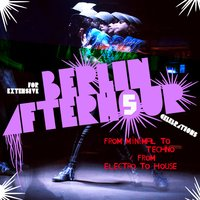Berlin Afterhour 5 (From Minimal to Techno / From Electro to House) — сборник