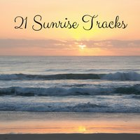 21 Sunrise Tracks — Rain Sounds