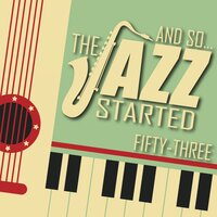 And So... The Jazz Started / Fifty-Three — сборник