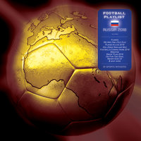 Football Playlist Russia 2018 — сборник