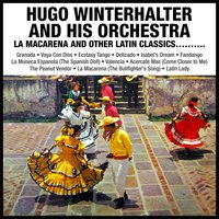 La Macarena and other Latin Classics………. — Hugo Winterhalter and His Orchestra