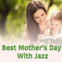 Best Mother's Day With Jazz — сборник