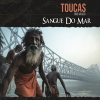 Sangue do Mar — Toucas Trio Vasco, Crestiano Toucas, Crestiano Toucas, Toucas Trio Vasco