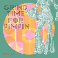 Grind Time For Pimpin,Vol.41 — сборник