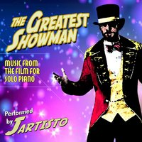 The Greatest Showman: Music from the Film for Solo Piano — Jartisto
