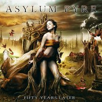 Fifty Years Later — Asylum Pyre