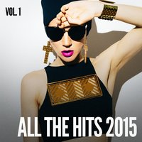 All the Hits 2015, Vol. 1 — Top 40 Hip-Hop Hits
