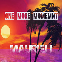 One More Moment — Mauriell