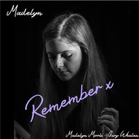 Madelyn Remember X — Madelyn Morris, Gary Whalen