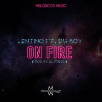 On Fire — Lentino & Dg Boy