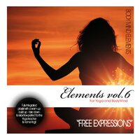 "Elements for Yoga and Body Mind, Vol. 6 ""Free Expressions"" — Body Mind Elements"