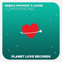 Compuphonic — Rebels Without A Cause
