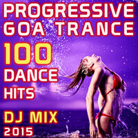 Progressive Goa Trance 100 Dance Hits DJ Mix 2015 — сборник