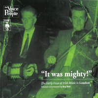 It Was Mighty! the Early Days of Irish Music in London — сборник