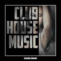 Club House Music — Second Change
