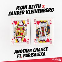 Another Chance — Sander Kleinenberg, Ryan Blyth, ParisAlexa