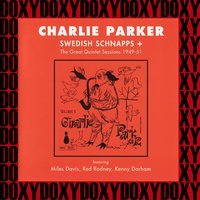 Swedish Schnapps + The Great Quintet Sessions 1949-1951 — Charlie Parker
