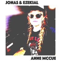 Jonas and Ezekial — Anne McCue