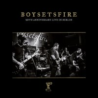 20th Anniversary Live in Berlin — BoySetsFire