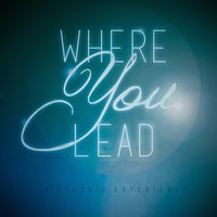 Where You Lead — The Place Network