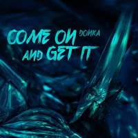 Come On and Get It — Donka
