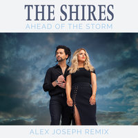 Ahead Of The Storm — The Shires