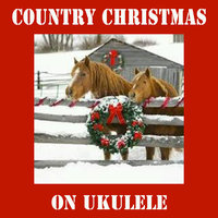 Country Christmas on Ukulele — Matt Carlson