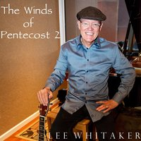 The Winds of Pentecost 2 — Lee Whitaker