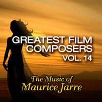 Greatest Film Composers Vol. 14: The Music of Maurice Jarre — сборник