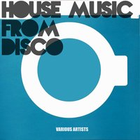 House Music from Disco — сборник