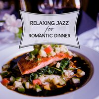 Relaxing Jazz for Romantic Dinner – Beautiful Background Jazz Music, Candle Light Dinner, Smooth Sounds, Relaxing Sounds — Smooth Jazz Band