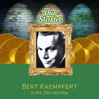 Our Starlet — Bert Kaempfert & His Orchestra
