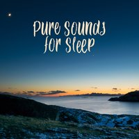 Pure Sounds for Sleep: Lullaby, Calm Music for Sleep, Perfect Relaxation, Ambient Silent, New Age Music for Rest — Deep Sleep Music Maestro, Meditation Music Zone