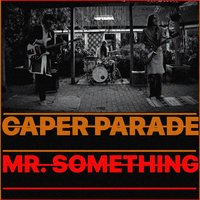 Mr. Something — Caper Parade