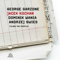 Filing the Profile — George Garzone, Dominik Wania, Jacek Kochan