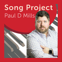 Song Project — Paul D Mills