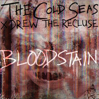 Bloodstain — The Cold Seas, Drew the Recluse