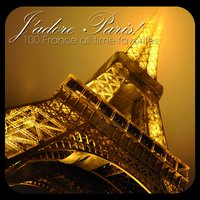 J'adore Paris! - 100 France All Time Favorites — сборник