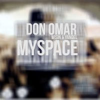 MySpace — Don Omar, Wisin, Yandel
