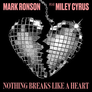 Mark Ronson, Miley Cyrus, Chris Elliott - Nothing Breaks Like a Heart