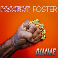 Gimme — Project Foster