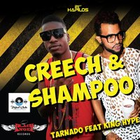 Creech & Shampoo - Single — Tarnado, King Hype, Tarnado (feat. King Hype)