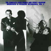 "The Complete Louis Prima And Wingy Manone Brunswick & Vocation Recordings, Vol 2 — Louis Prima, Joe ""Wingy"" Manone"