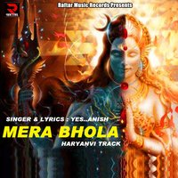 Mera Bhola — Yes Anish